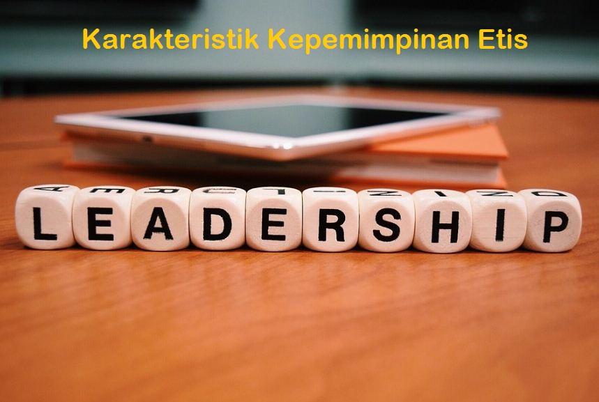 Metode Dan Karakteristik Kepemimpinan Etis