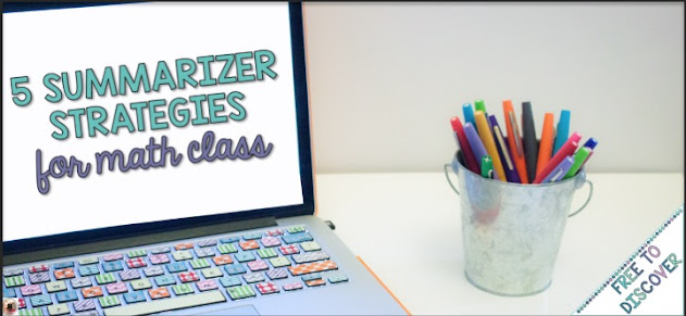 5 summarizer strategies for math class