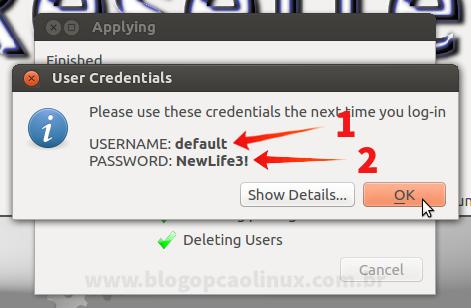 Será exibido o usuário e a senha padrão criados automaticamente pelo Resetter, você deverá utilizar para fazer login após reiniciar o seu sistema