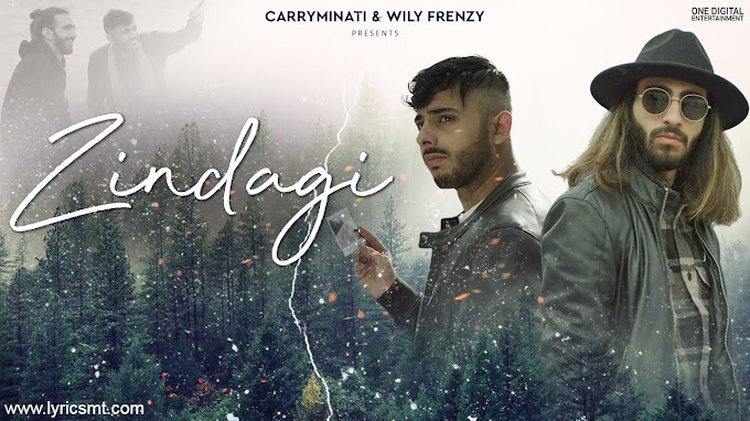ZINDAGI LYRICS – CARRYMINATI – Wily Frenzy