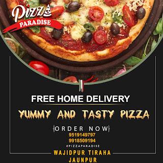 *विज्ञापन : अपनों के साथ बांटें खुशियां, उन्हें खिलाएं उनका favourite Pizza | Order now - Pizza Paradise 9519149897, 9918509194 Wazidpur Tiraha Jaunpur*