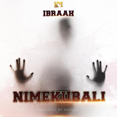 Audio | Ibraah - Nimekubali | Download Mp3
