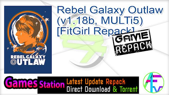 Rebel Galaxy Outlaw (v1.18b, MULTi5) [FitGirl Repack]
