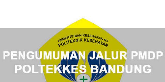 Pengumuman Jalur PMDP Poltekkes Bandung
