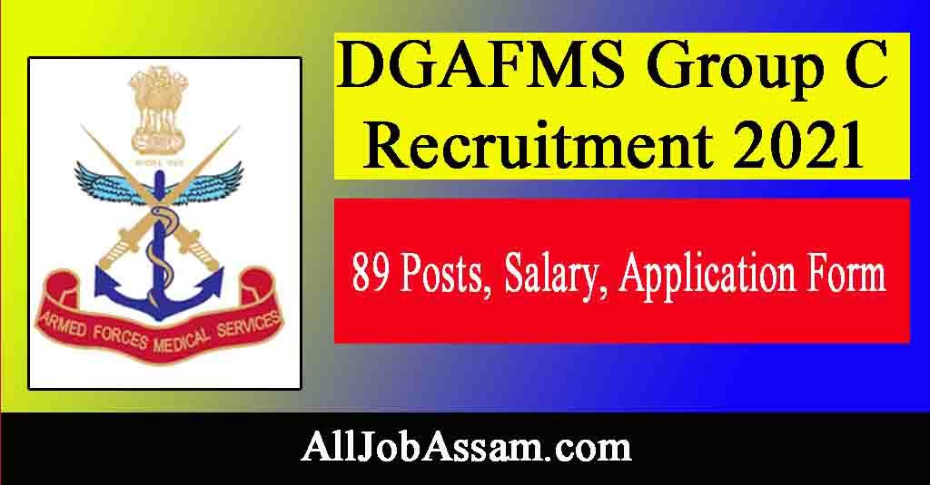DGAFMS Group C Recruitment 2021