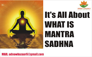 WHAT IS MANTRA SADHNA