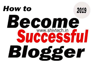 How to Become Successful Blogger in 2019