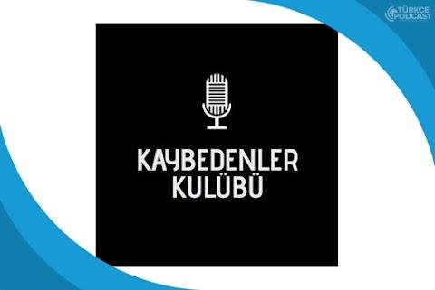 Kaybedenler Kulübü Yayın Kayıtları Podcast