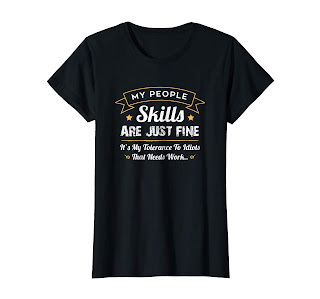 Funny My People Skills Are Just Fine T-Shirt