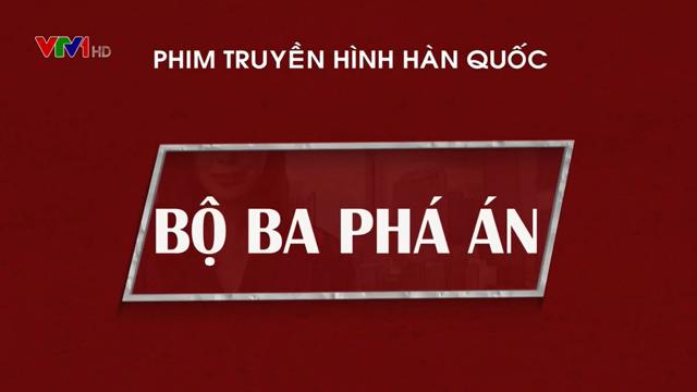 Bộ Ba Phá Án Trọn Bộ Tập Cuối (Phim Hàn Quốc VTV1 Thuyết Minh)