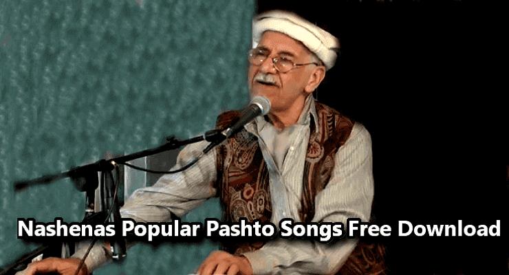 Nashenas - Best Top 100% Free Pashto  Songs Free Download