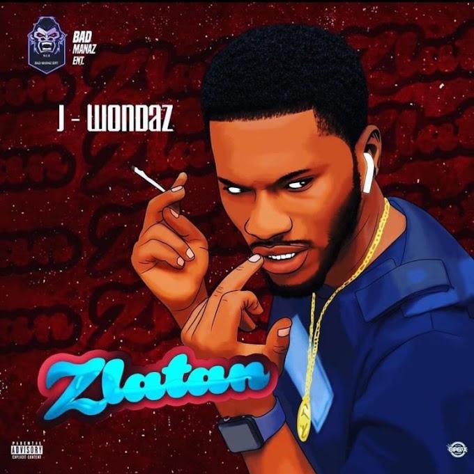 Music : J Wondaz – Zlatan