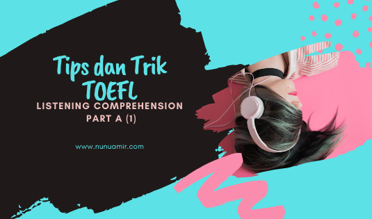 Tips dan Trik TOEFL - Listening Comprehension Part A (1)