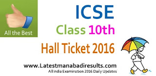 ICSE 10th Admit Card 2016,ICSE 10th Index Number Download, ICSE Admit Card 10th, ICSE Class 10 Admit Card 2016