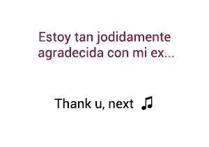 Ariana Grande Thank U Next significado de la canción.