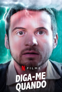 Diga-me Quando Torrent (2021) Dual Áudio 5.1 / Dublado WEB-DL 1080p – Download