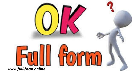 OK Full Form with complete information