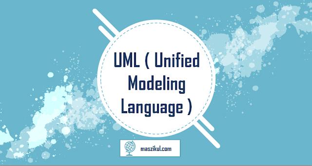 Pengertian UML : Fungsi, Tujuan, dan Softwarenya.