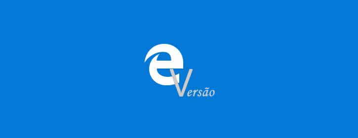 Como saber a versão do Microsoft Edge que estou usando