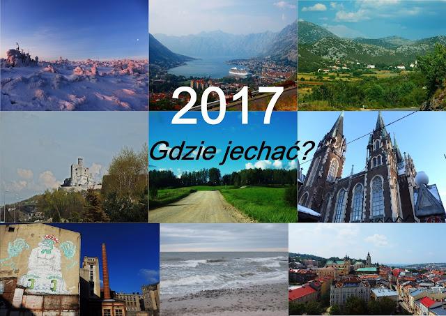 Propozycje podróżnicze na 2017 (Europa i Polska)