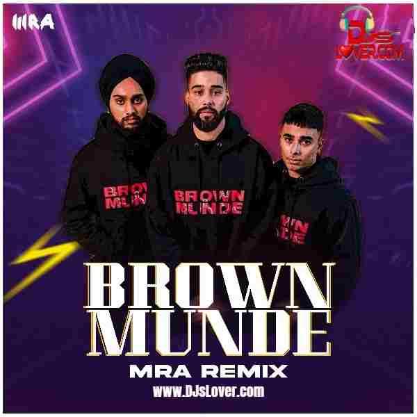 Brown Munde Remix DJ MRA mp3 download