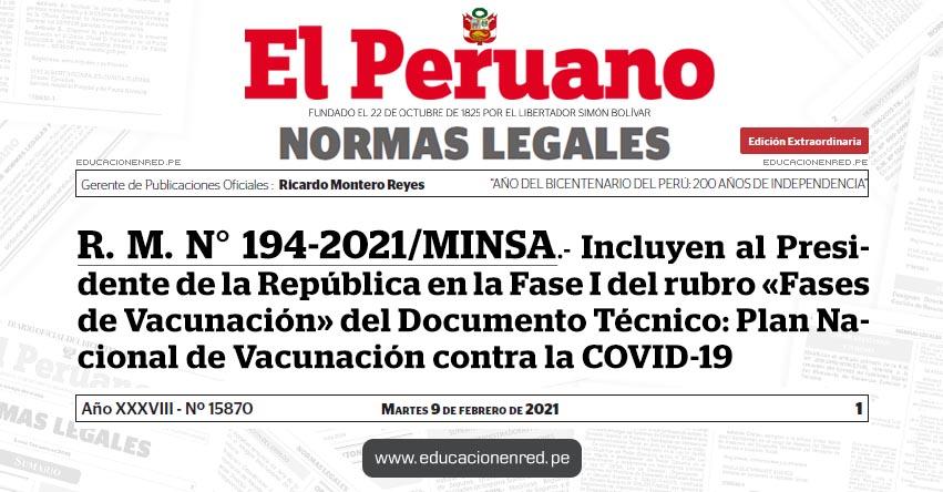 R. M. N° 194-2021/MINSA.- Incluyen al Presidente de la República en la Fase I del rubro «Fases de Vacunación» del Documento Técnico: Plan Nacional de Vacunación contra la COVID-19