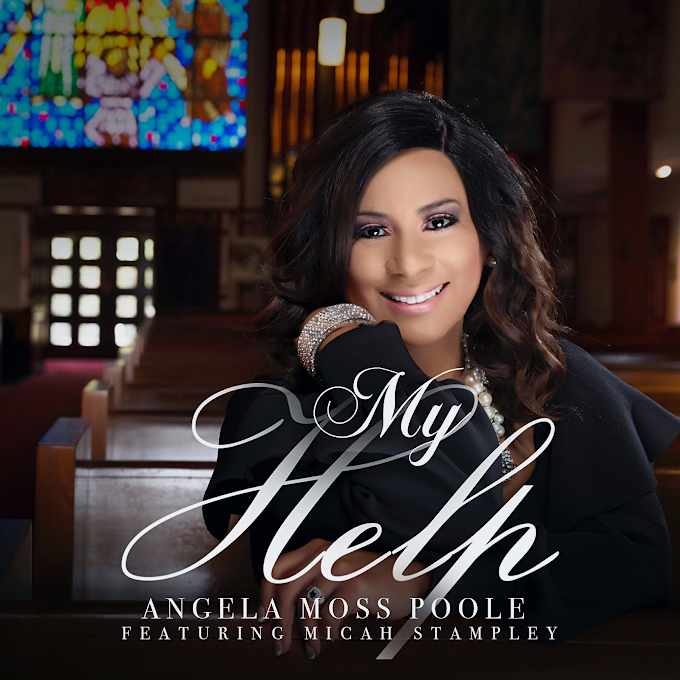 "Angela Moss Poole releases ""My Help"" featuring Micah Stampley"