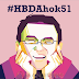 Selamat Ulang Tahun Pak Basuki Tjahaja Purnama ( #HBDAhok51 )