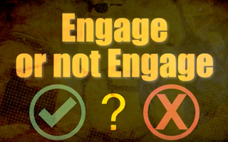 Engage or not engage