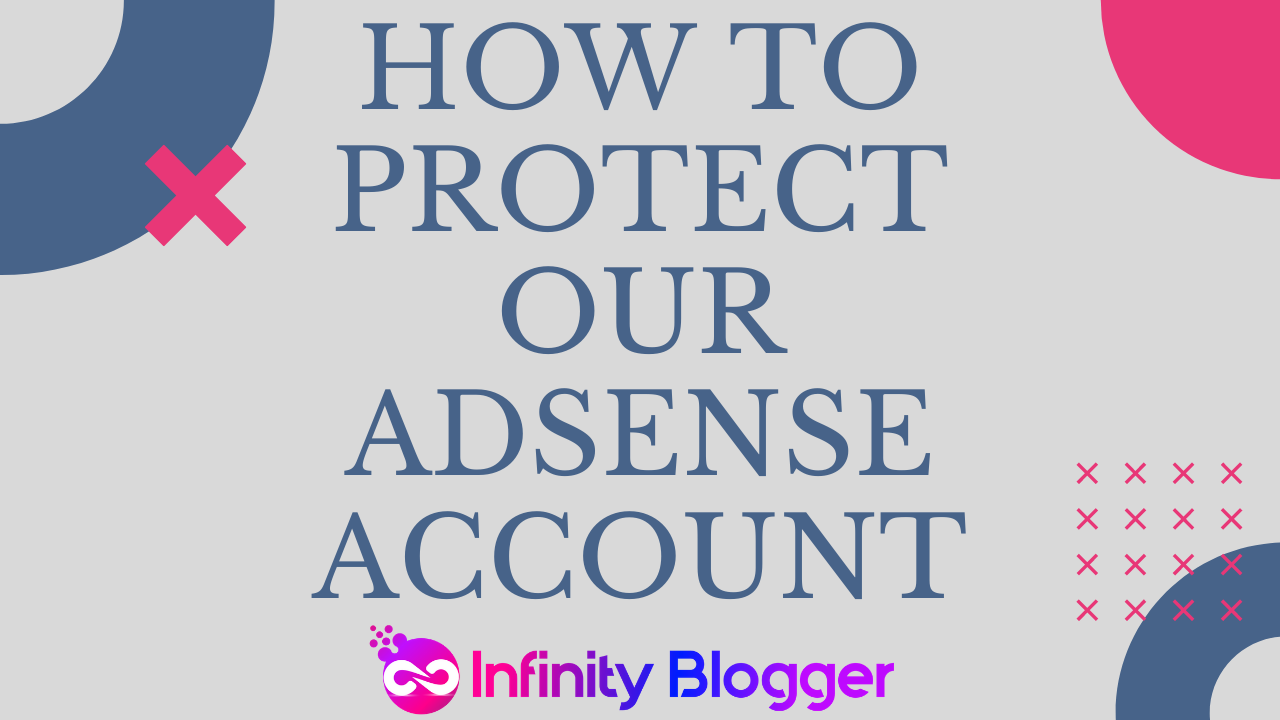 How to Protect our AdSense form Ads Limit, Invalid Clicks and Account Disable