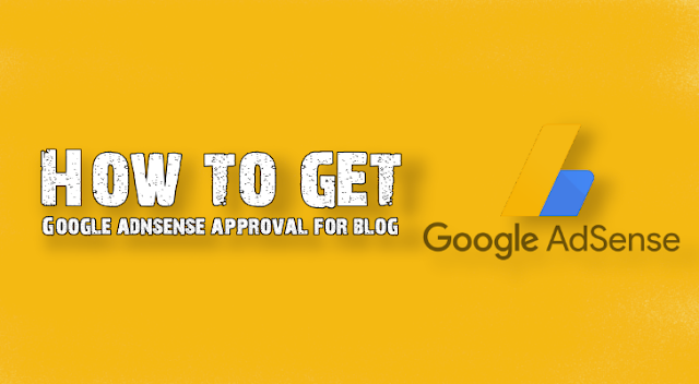 how-to-get-google-adsense-approval-for-blog