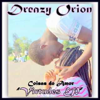 Dreazy Orion - Coisas do Amor