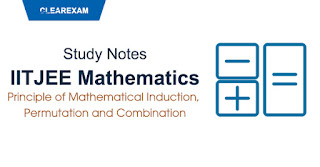 Principles of Mathematical Induction, Permutation & Combination