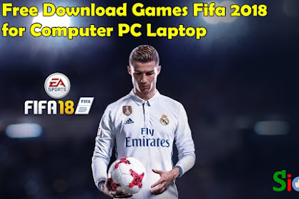 How to Download and Install Game Fifa 2018 Free for Computer Laptop
