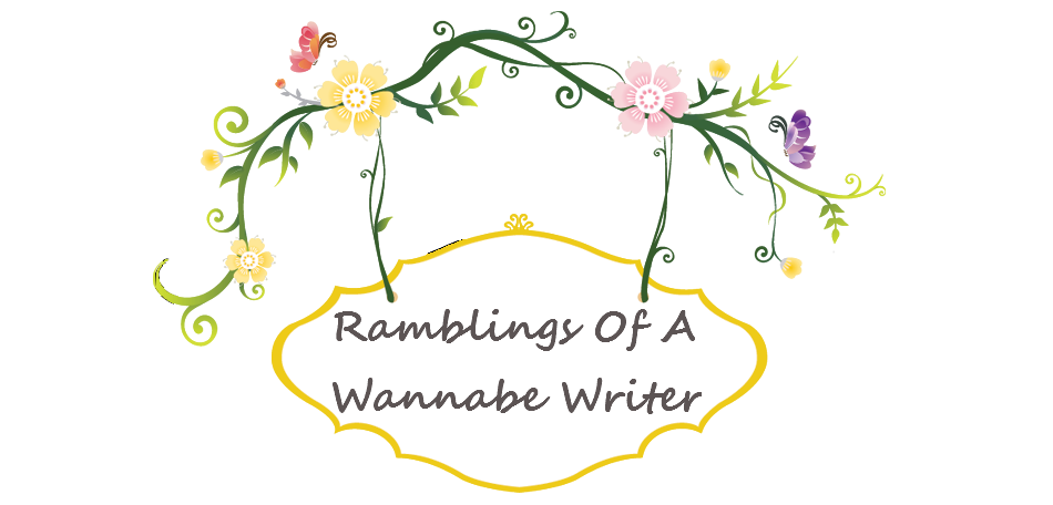 Ramblings Of A Wannabe Writer