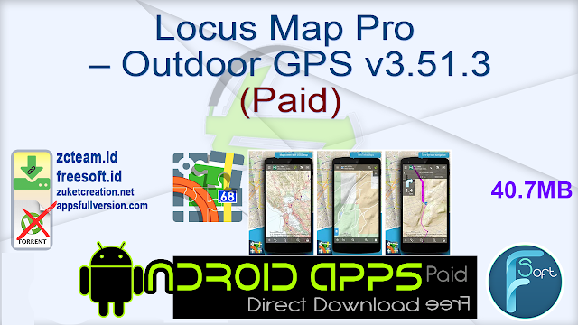 Locus Map Pro – Outdoor GPS v3.51.3 (Paid)