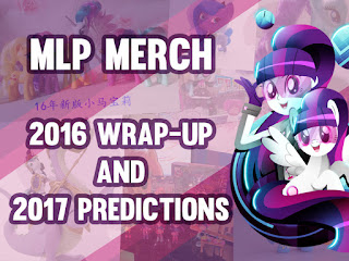 MLP Merch 2016 Wrap-Up and 2017 Predictions
