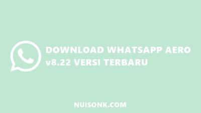 Download WhatsApp Aero v8.22 (Anti Banned) Terbaru 2021