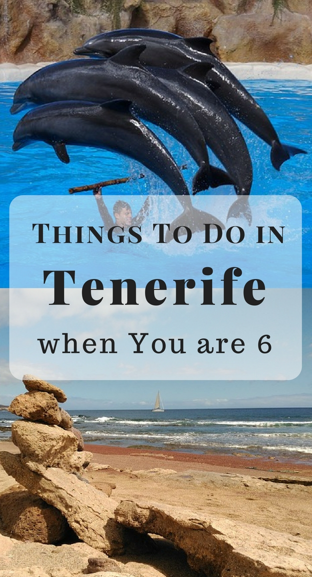 Six Things To Do in Tenerife When You Are Six
