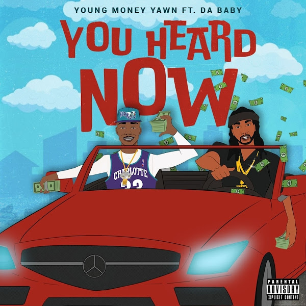 Young Money Yawn - You Heard Now (feat. DaBaby) - Single Cover