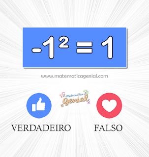 -1² = 1, verdadeiro ou falso?