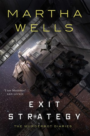 Exit Strategy (The Murderbot Diaries 4)