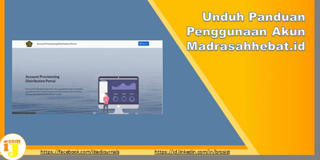 Unduh Panduan Penggunaan Akun Madrasahhebat.id