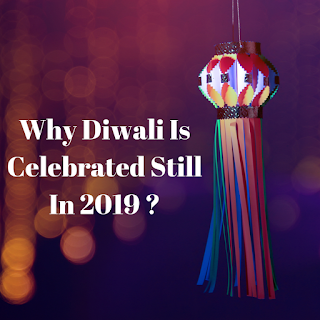 Why Diwali is celebrated in 2019?