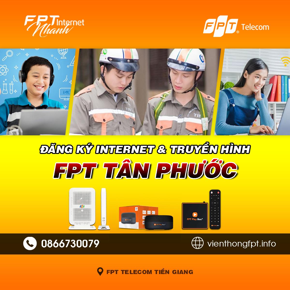 Tổng đài FPT Tân Phước - Đơn vị lắp mạng Internet và Truyền hình FPT