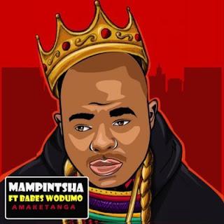 Mampintsha Feat. Babes Wodumo – Amaketanga