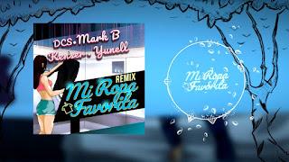 LETRA Mi Ropa Favorita Remix DCS Mark B Kenser Yuneil