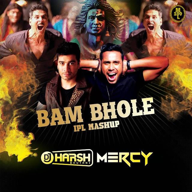 Bam Bhole iPL Mashup DJ Harsh Bhutani x DJ Mercy