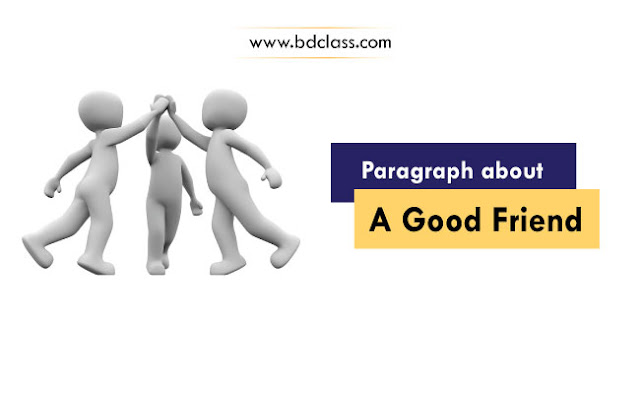 Paragraph about Good Friend