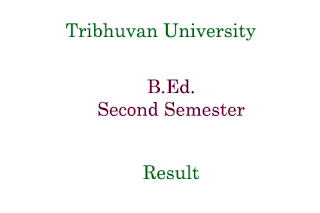 B. Ed. Second Semester Result Tribhuvan University